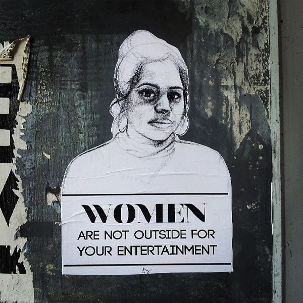 women are not outside for your entertainment pat
